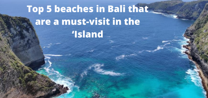 Top 5 beaches in Bali that are a must-visit in the Island